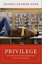 Privilege: Privilege: The Making of an Adolescent Elite at St. Paul's School