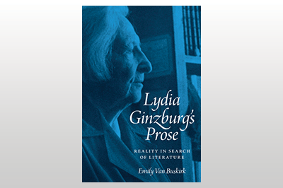 Lydia Ginzburg's Prose: Reality in Search of Literature<br>Emily Van Buskirk