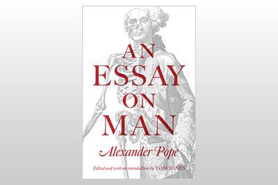 An Essay on Man<br>Alexander Pope<br>Edited and with an introduction by Tom Jones
