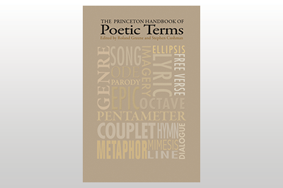 The Princeton Handbook of Poetic Terms, Third Edition<br>Edited by Roland Greene & Stephen Cushman