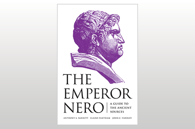 The Emperor Nero: A Guide to the Ancient Sources<br>Edited by Anthony A. Barrett, Elaine Fantham & John C. Yardley