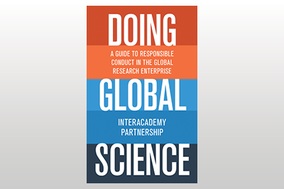 Doing Global Science: A Guide to Responsible Conduct in the Global Research Enterprise<br>InterAcademy Partnership