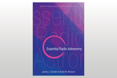 Essential Radio Astronomy<br>James J. Condon & Scott M. Ransom