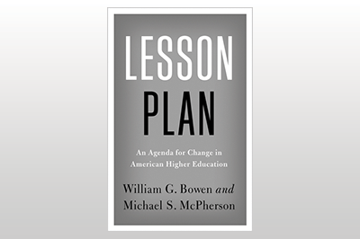 Lesson Plan: An Agenda for Change in American Higher Education<br>William G. Bowen & Michael S. McPherson