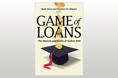 Game of Loans: The Rhetoric and Reality of Student Debt<br> Beth Akers & Matthew M. Chingos