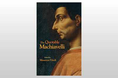The Quotable Machiavelli<br>Edited by Maurizio Viroli