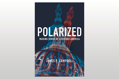 Polarized: Making Sense of a Divided America<br>James E. Campbell
