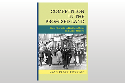 Competition in the Promised Land: Black Migrants in Northern Cities and Labor Markets<br>Leah Platt Boustan