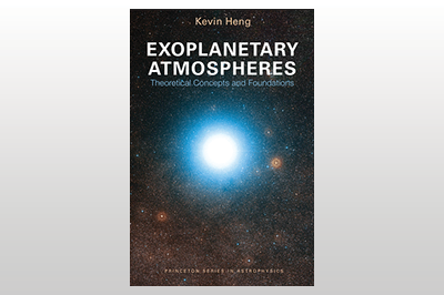 Exoplanetary Atmospheres: Theoretical Concepts and Foundations<br>Kevin Heng