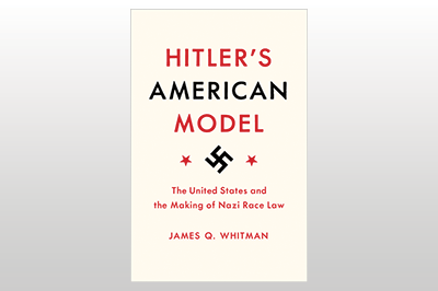 Hitler's American Model: The United States and the Making of Nazi Race Law<br>James Q. Whitman