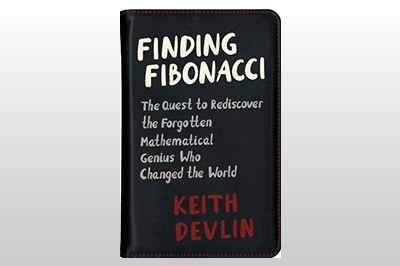 Finding Fibonacci: The Quest to Rediscover the Forgotten Mathematical Genius Who Changed the World<br>Keith Devlin