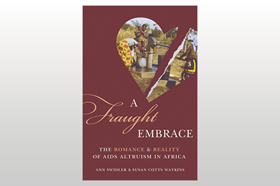 A Fraught Embrace: The Romance and Reality of AIDS Altruism in Africa<br>