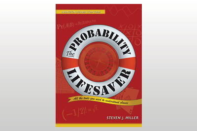 The Probability Lifesaver: All the Tools You Need to Understand Chance<br>Steven J. Miller