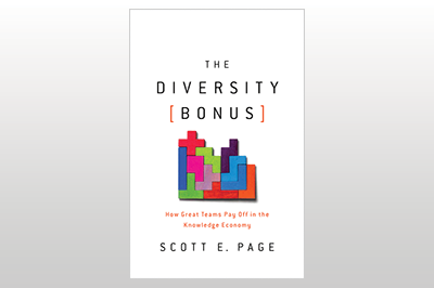 The Diversity Bonus: How Great Teams Pay Off in the Knowledge Economy<br/>Scott E. Page<br/>Edited with an introduction by Earl Lewis and Nancy Cantor. With commentary by Katherine Phillips.