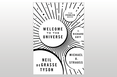 Welcome to the Universe: The Problem Book<br> Neil deGrasse Tyson, Michael A. Strauss & J. Richard Gott
