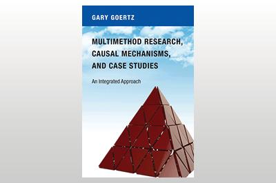 Multimethod Research, Causal Mechanisms, and Case Studies: An Integrated Approach<br/>Gary Goertz