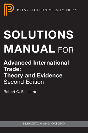 Feenstra r advanced international trade theory and evidence professors a solutions manual is available for qualified professors who have adopted this book in a course to request a solutions manual fandeluxe Image collections